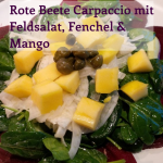 Rote Beete Carpaccio mit Feldsalat, Fenchel & Mango