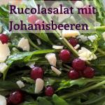 Rucolasalat mit Johannisbeeren